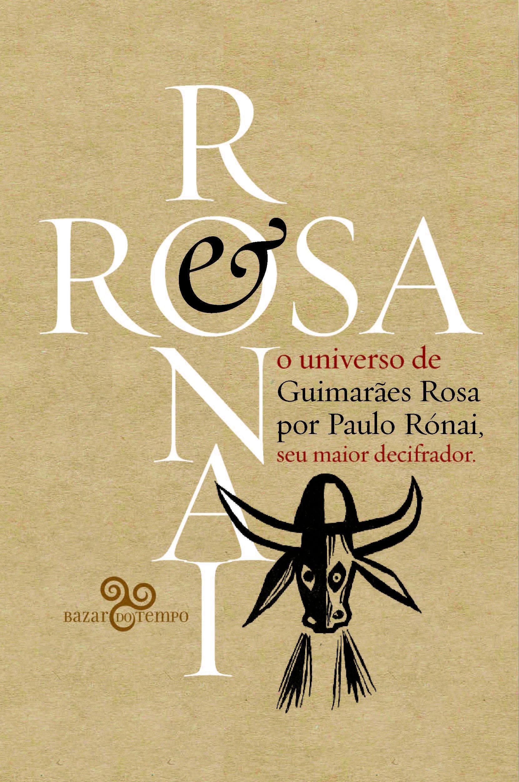 Rosa & Rónai – O universo de Guimarães Rosa por Paulo Rónai, seu maior decifrador